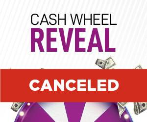 Cash Wheel Reveal Canceled