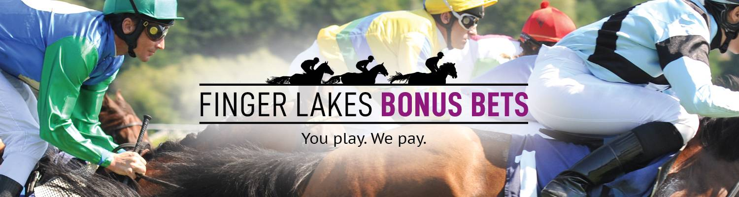 Finger Lakes Bonus Bets | You Play. We Pay.